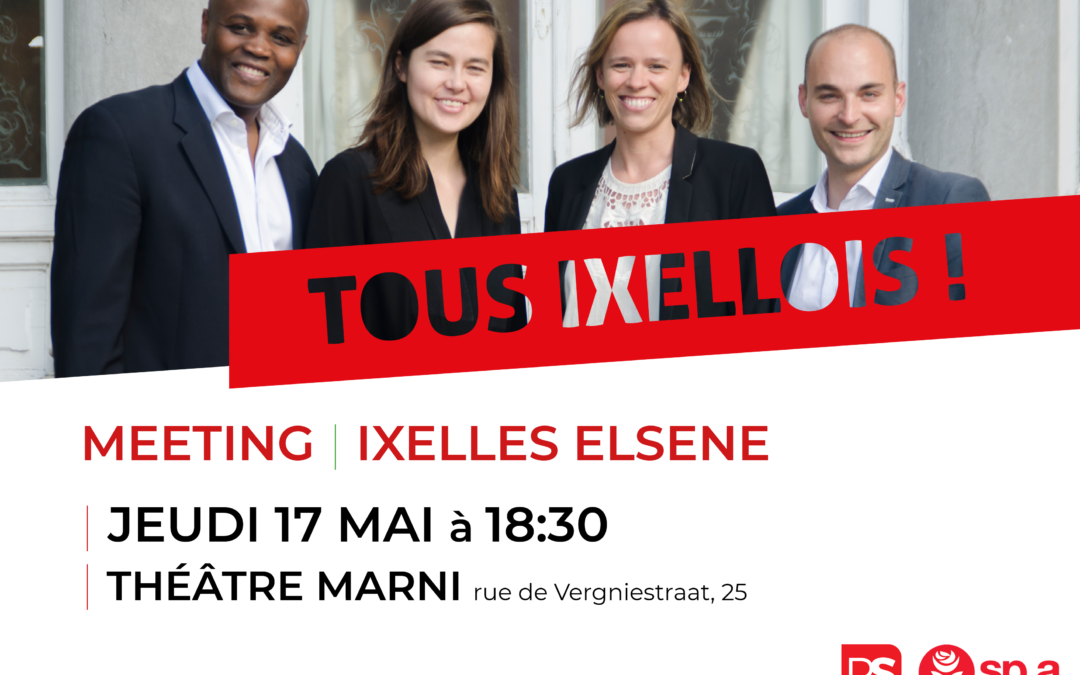 17 MAI 2018 – Meeting PS & sp.a : Tous ixellois ! Allemaal Elsene !
